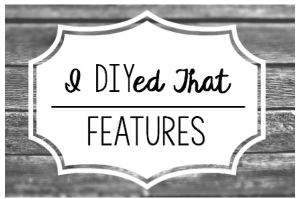 Featured on I DIYed That