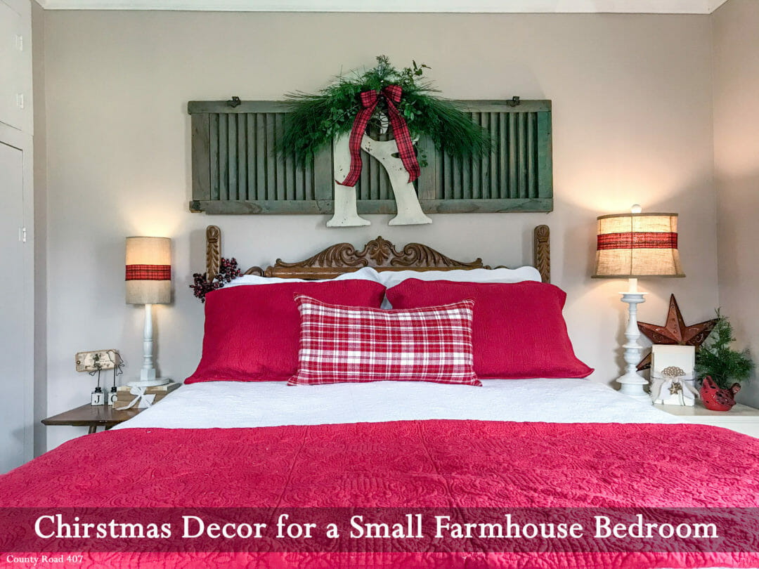Christmas decor for a small farmhouse bedroom. Countyroad407.com