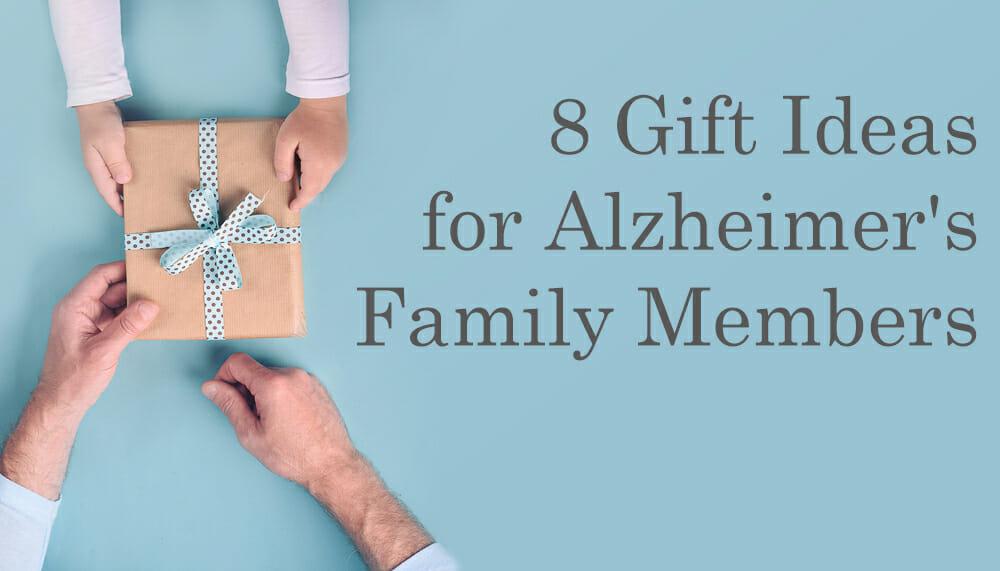 Gift ideas for an Alzheimer's family